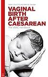 Vaginal Birth After Caesarean: The VBAC Handbook