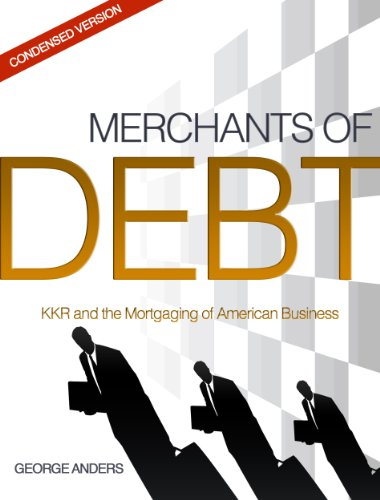 George Anders - Merchants of Debt: The Condensed Version (English Edition)