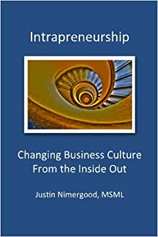 Intrapreneurship: Changing Business Culture From The Inside Out