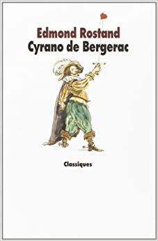 a review of edmond rostands book cyrano de bergerac Book description html download this free e-book version of french dramatist, edmond rostand's classic drama, cyrano de bergerac, that presents a complex hero in the tradition of both the swashbuckling adventurer, and the sensitive, more modern inquisitive thinker.