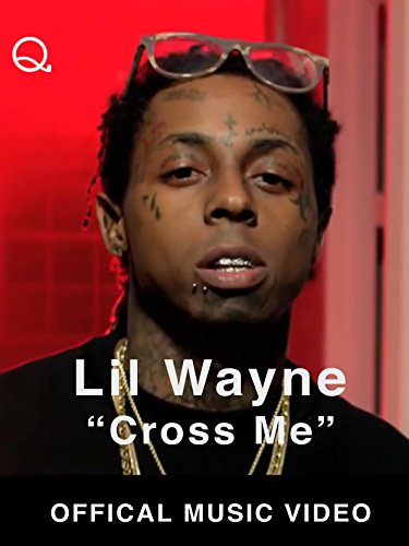 Lil Wayne - Cross Me (Official Music Video)