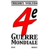 Quatri�me guerre mondialepar Thierry Wolton