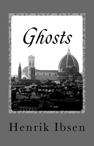 Henrik Ibsen - Ghosts (English Edition)