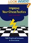 Improve Your Chess Tactics: 700 Pract...