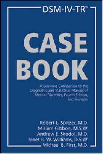 DSM-IV-TR Casebook: A Learning Companion to the...