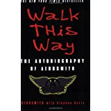 Walk This Way: The Autobiography of Aerosmith ~ Stephen Davis
