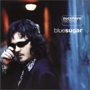 Zucchero - BlueSugar (Italian version) - Zortam Music