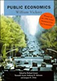 Public Economics: Selected Papers by William Vickrey (0521597633) by William Vickrey