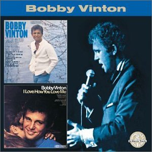 Bobby Vinton - Take Good Care Of My Baby / I Love How You Love Me - Zortam Music
