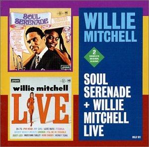 Soul Serenade/Willie Mitchell Live