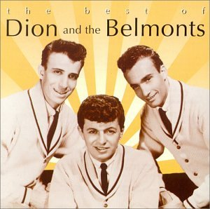 Dion & The Belmonts - Best of Dion and the Belmonts - Zortam Music