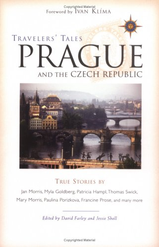 Travelers' Tales Prague and the Czech Republic: True Stories (Travelers' Tales Guides)