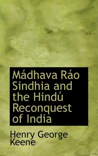 MAidhava RAio Sindhia and the HindAo Reconquest of India