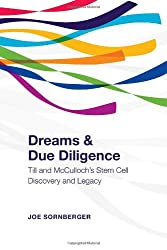 Dreams and Due Diligence: Till & McCulloch's Stem Cell Discovery and Legacy