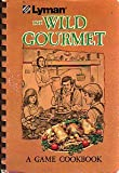 img - for The Wild Gourmet: A Game Cookbook book / textbook / text book