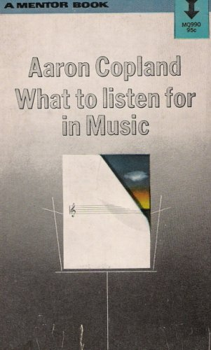 Aaron Copland: What To Listen For In Music PDF