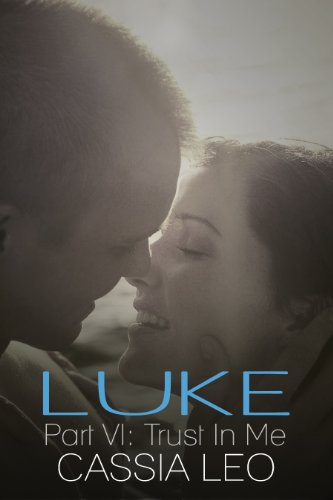 Trust in Me (LUKE Series, #6) by Cassia Leo