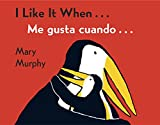 img - for I Like It When . . . /Me gusta cuando . . . book / textbook / text book
