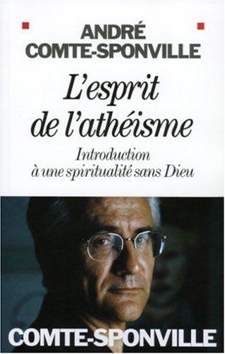 L'esprit de l'athéisme - André Comte-Sponville