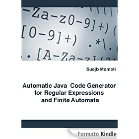 Automatic Java Code Generator for Regular Expressions and Finite Automata (English Edition)