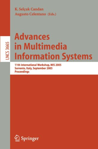 Advances in Multimedia Information Systems: 11th International Workshop, MIS 2005, Sorrento, Italy, September 19-21, 2005, Proceedings