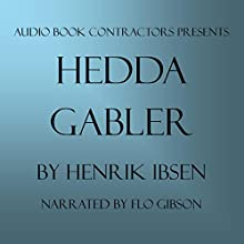 Hedda Gabler Audiobook by Henrik Ibsen Narrated by Flo Gibson
