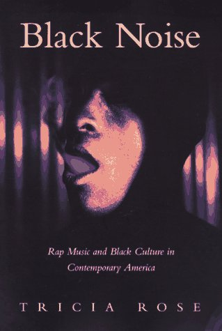 Black Noise: Rap Music and Black Culture in Contemporary...
