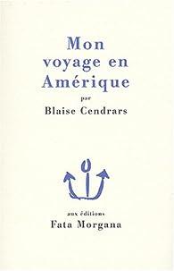 Mon voyage en Amérique par Blaise Cendrars