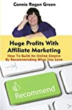 Home Business Online - Huge Profits With Affiliate Marketing