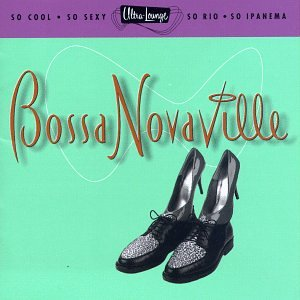 Various Artists - Ultra-Lounge, Vol. 14: Bossa Novaville - Zortam Music