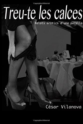 Treu-te les calces: Relats eròtics d'una parella