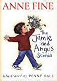 The Jamie and Angus Stories (0744590868) by Fine, Anne
