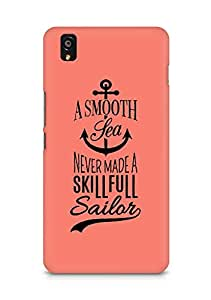 Amez A Smooth Sea Never made a Skillful Sailor Back Cover For OnePlus X