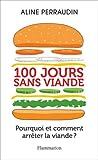 100 jours sans viande : pourquoi et comment arrêter la viande ?