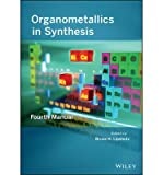 img - for [ ORGANOMETALLICS IN SYNTHESIS ] By Lipshutz, Bruce H ( Author) 2013 [ Paperback ] book / textbook / text book