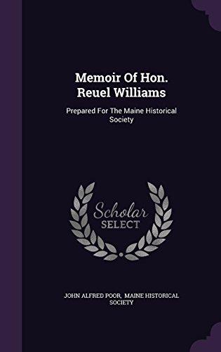 Memoir Of Hon. Reuel Williams: Prepared For The Maine Historical Society