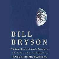 A Short History of Nearly Everything Hörbuch von Bill Bryson Gesprochen von: Richard Matthews