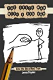 The Stick Man With a Big Bum: A children's book for ages 7-12