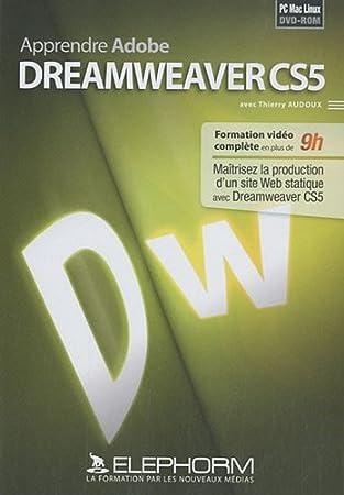 Apprendre Adobe Dreamweaver CS5 : Maîtrisez la production d'un site Web statique avec Dreamweaver CS5 (Thierry Audoux)