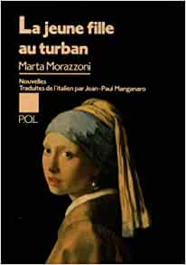 Jeune fille au turban (French Edition): Marta Morazzoni: 9782867441264