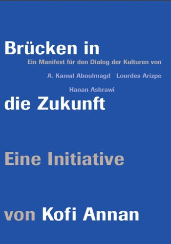 Brücken in die Zukunft. Ein Manifest für den Dialog der Kulturen