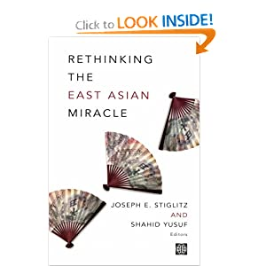 Rethinking the East Asian Miracle Joseph E. Stiglitz, Shahid Yusuf