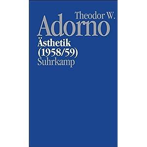 Nachgelassene Schriften. Abteilung IV: Vorlesungen: Band 3: Ästhetik (1958/59)