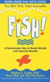 Fish!: A Remarkable Way to Boost Morale and Improve Results