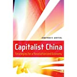 Capitalist China: Strategies for a Revolutionized Economy