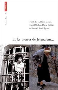Et les pierres de J�rusalem... par  Collectif