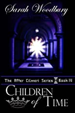 Children of Time: The After Cilmeri Series (Volume 4)