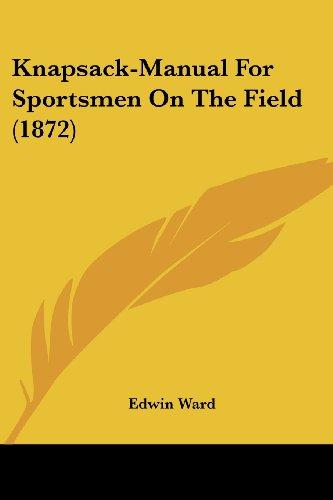 Knapsack-Manual for Sportsmen on the Field (1872)