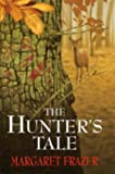 The Hunter's Tale (0709077068) by Frazer, Margaret