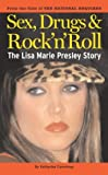 img - for The Lisa Marie Presley Story: Sex, Drugs and Rock 'n' Roll book / textbook / text book